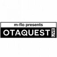 "【12/19(水)開催】日本初上陸!m-flo presents ""OTAQUEST LIVE"""